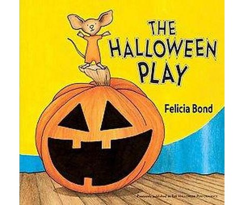Halloween Play (Reprint) (Paperback) (Felicia Bond) - image 1 of 1