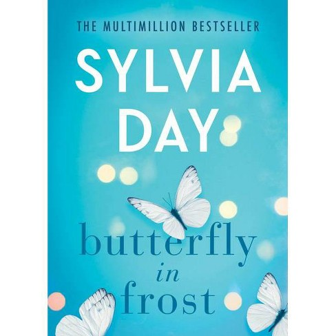 Butterfly in Frost - by  Sylvia Day (Paperback) - image 1 of 1