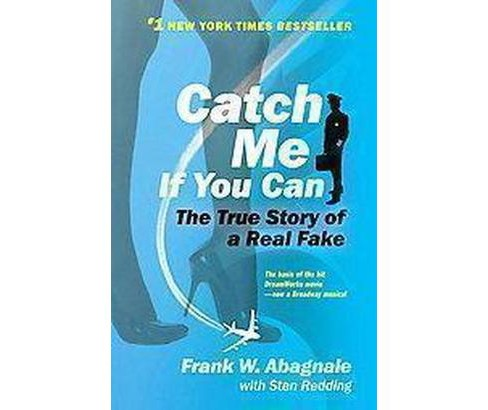 Catch Me If You Can : The Amazing True Story of the Most Extraordinary Liar in the History of Fun and - image 1 of 1