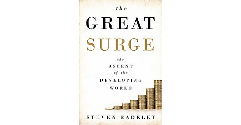Great Surge : The Ascent of the Developing World (Hardcover) (Steven Radelet) - image 1 of 1