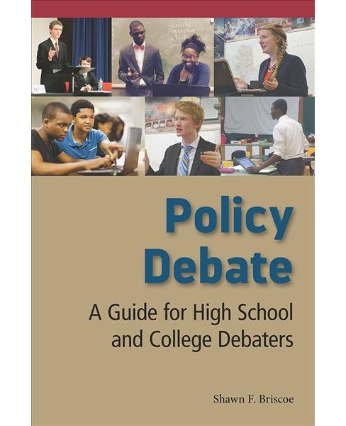Policy Debate : A Guide for High School and College Debaters (Paperback) (Shawn F. Briscoe) - image 1 of 1