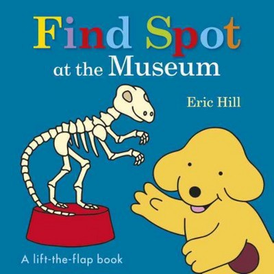 Find Spot at the Museum (Hardcover)(Eric Hill)