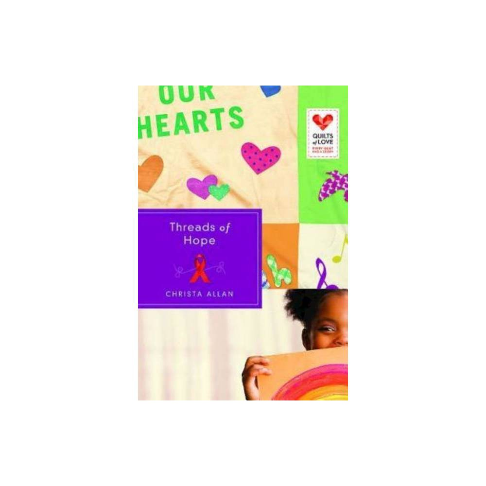Threads Of Hope Quilts Of Love Paperback