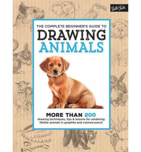 Complete Beginner's Guide to Drawing Animals (Hardcover) - image 1 of 1