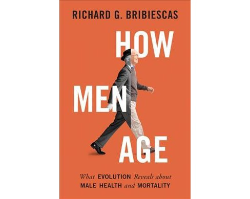 How Men Age : What Evolution Reveals About Male Health and Mortality -  Reprint (Paperback) - image 1 of 1