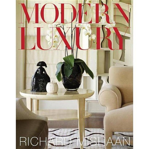 Modern Luxury - by  Richard Mishaan (Hardcover) - image 1 of 1