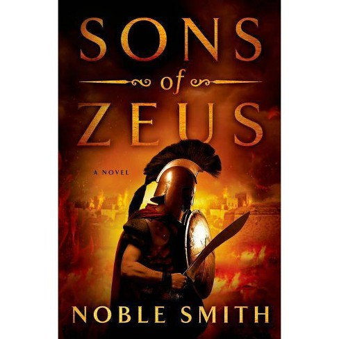Sons of Zeus - (Nikias of Plataea) by  Noble Smith (Hardcover) - image 1 of 1