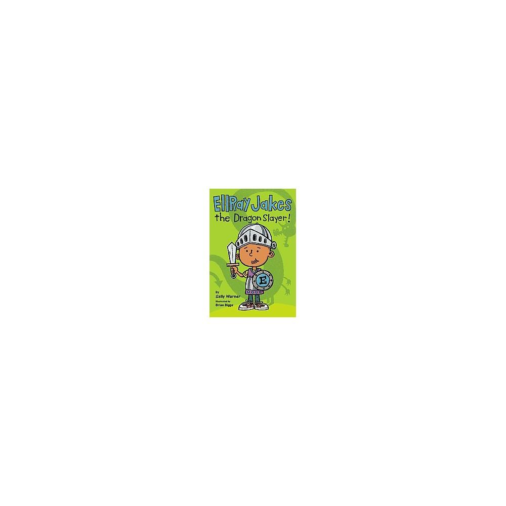 Ellray Jakes the Dragon Slayer ( Ellray Jakes) (Hardcover)