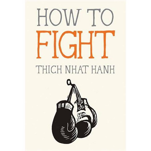 How to Fight - (Mindfulness Essentials) by  Thich Nhat Hanh (Paperback) - image 1 of 1