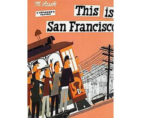 This Is San Francisco (Hardcover) (Miroslav Sasek) - image 1 of 1