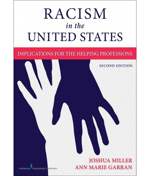 Racism in the United States : Implications for the Helping Professions (Paperback) (Ph.D. Joshua L. - image 1 of 1