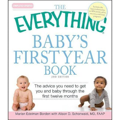 The Everything Baby's First Year Book - (Everything (Parenting))2nd Edition by Marian Edelman Borden & Alison D Schonwald (Paperback)