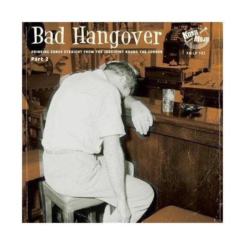 Various - Bad Hangover: Drinking Songs Straight From The Jukejoint Around The Corner: Part 2 (Vinyl) - image 1 of 1