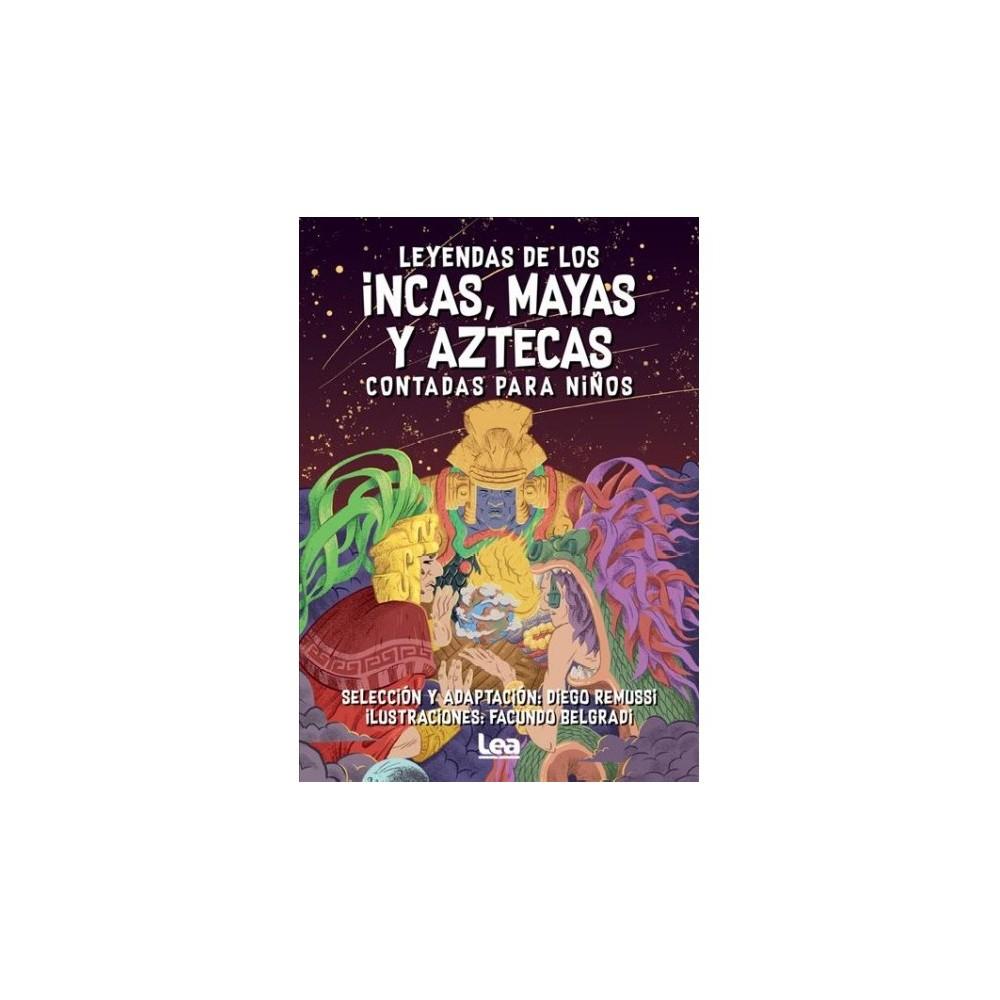 Leyendas de los incas, mayas y aztecas contadas para niños/ Legends of the Incas, Mayans and Aztecs Told
