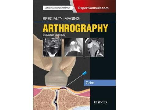 Arthrography -  (Specialty Imaging) by M.D. Julia R. Crim (Hardcover) - image 1 of 1