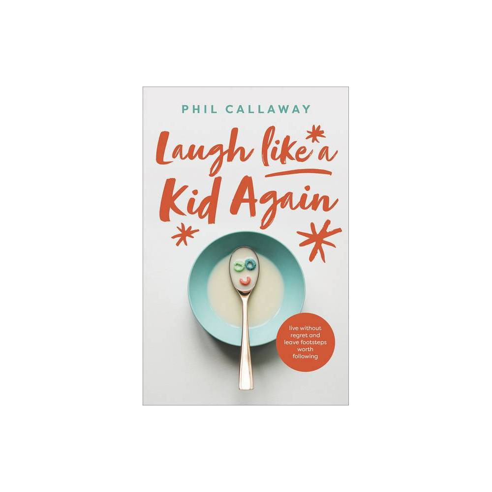 Laugh Like A Kid Again By Phil Callaway Paperback