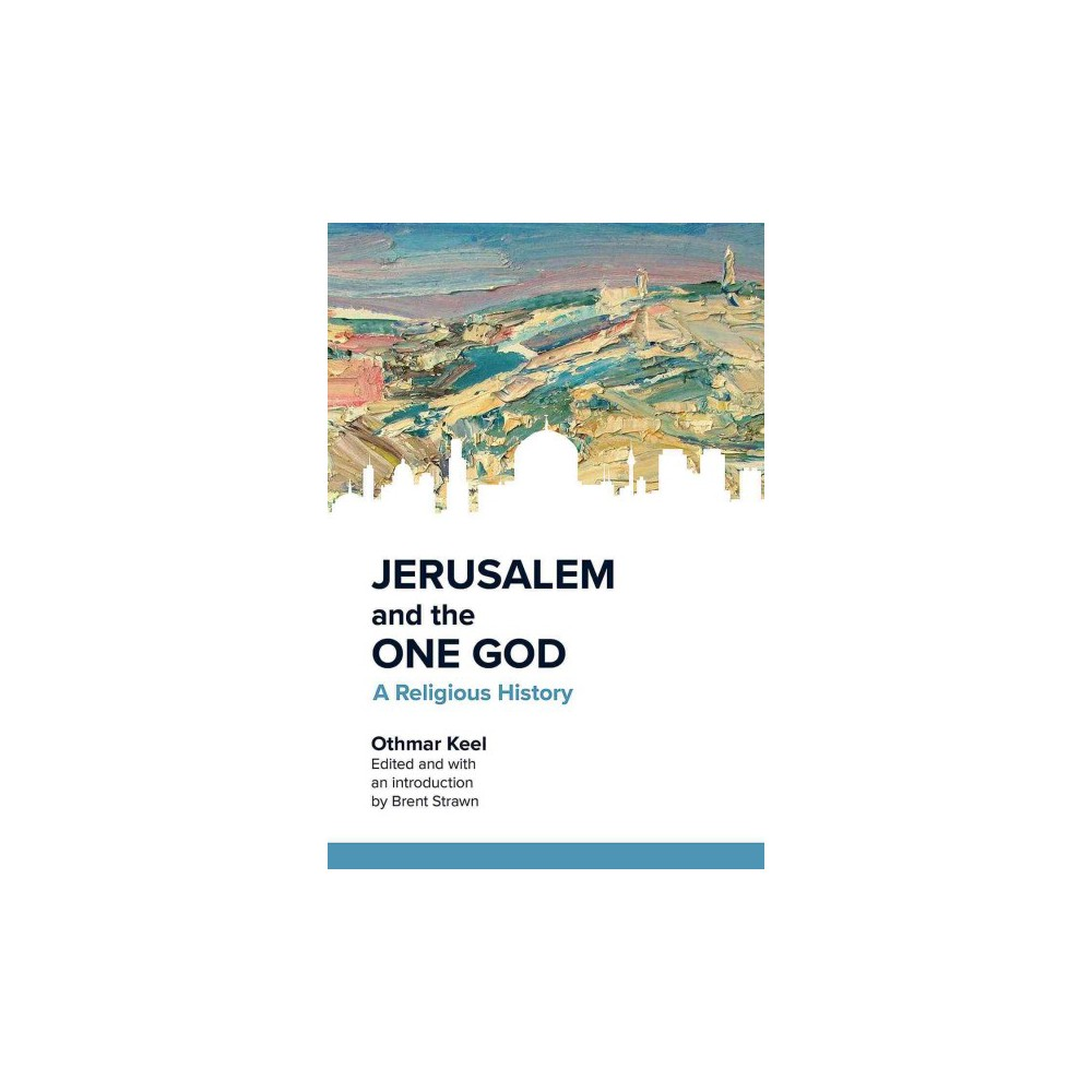 Jerusalem and the One God : A Religious History (Paperback) (Othmar Keel)