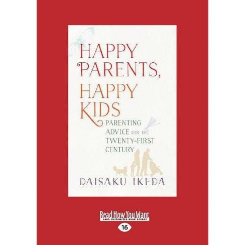 Happy Parents, Happy Kids - by  Daisaku Ikeda (Paperback) - image 1 of 1