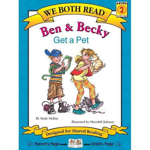 Ben & Becky Get a Pet - (We Both Read - Level 2 (Cloth)) by  Sindy McKay & Meredith Johnson (Hardcover) - image 1 of 1