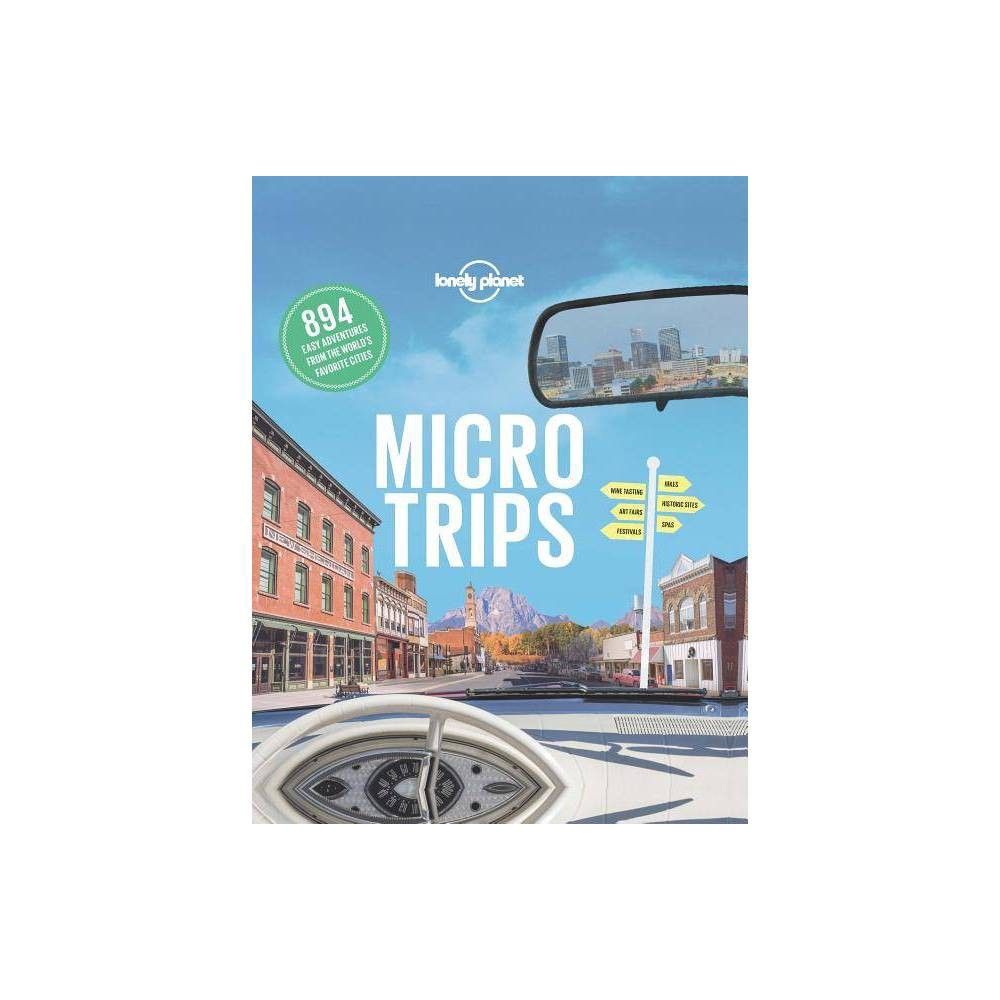 Micro Trips Lonely Planet By Lonely Planet Hardcover