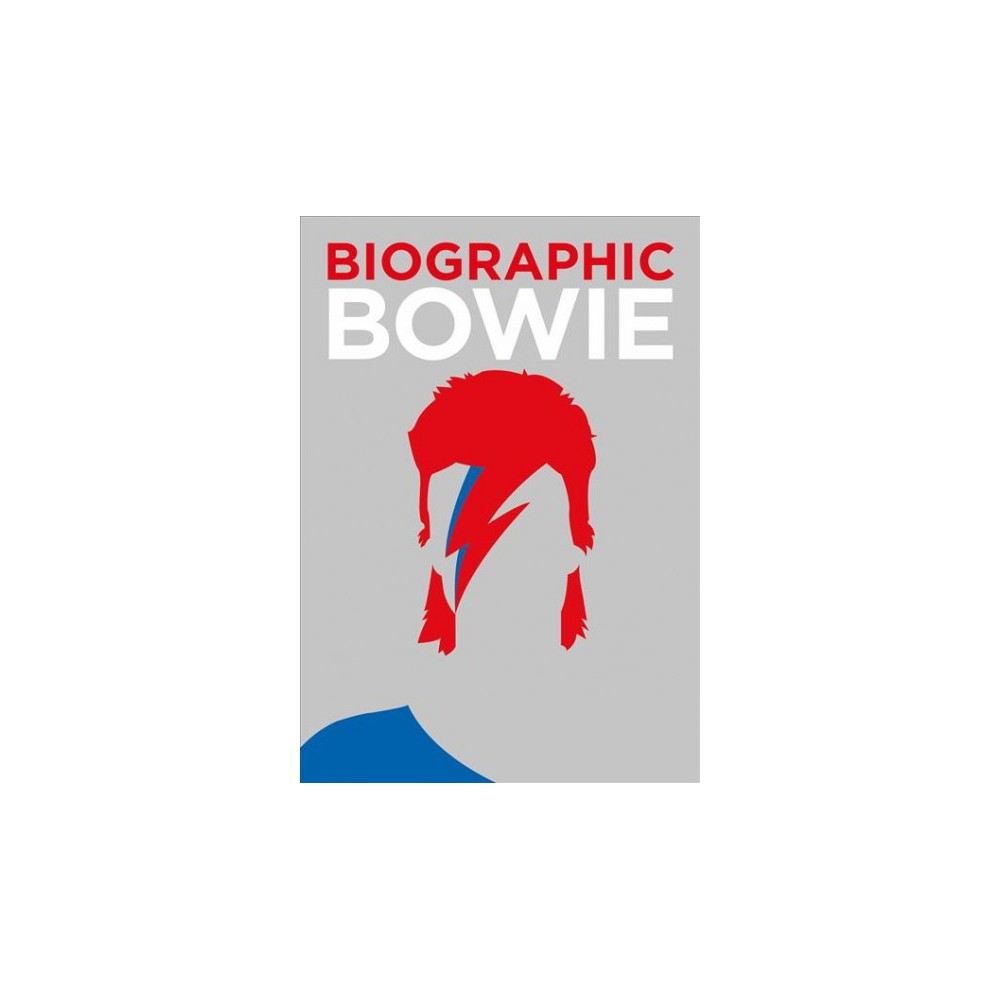 Bowie - (Biographic) by Liz Flavell (Hardcover)