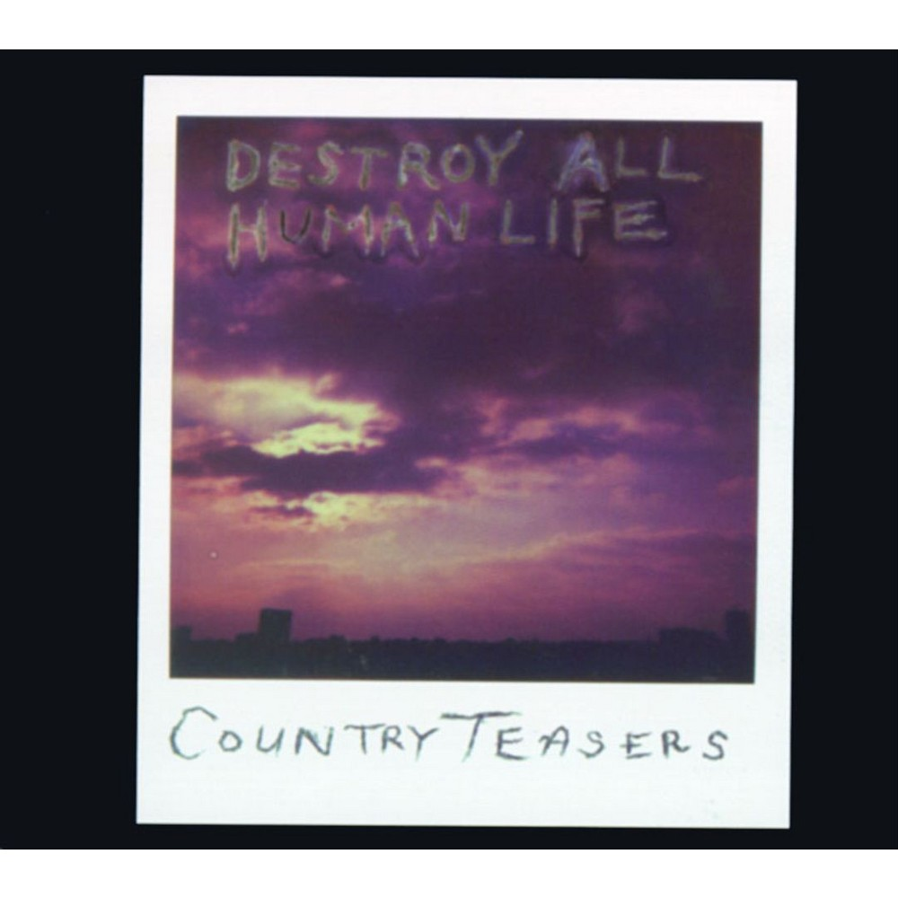 Country Teasers - Destroy All Human Life (Vinyl)