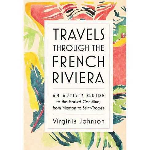 Travels Through the French Riviera - by  Virginia Johnson (Hardcover) - image 1 of 1