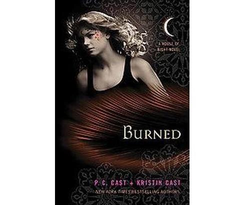 Burned ( House of Night) (Hardcover) by P. C. Cast - image 1 of 1