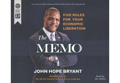 Memo : Five Rules for Your Economic Liberation (Unabridged) (CD/Spoken Word) (John Hope Bryant) - image 1 of 1