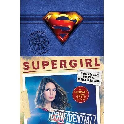 Supergirl: The Secret Files of Kara Danvers - by  Warner Brothers (Hardcover)