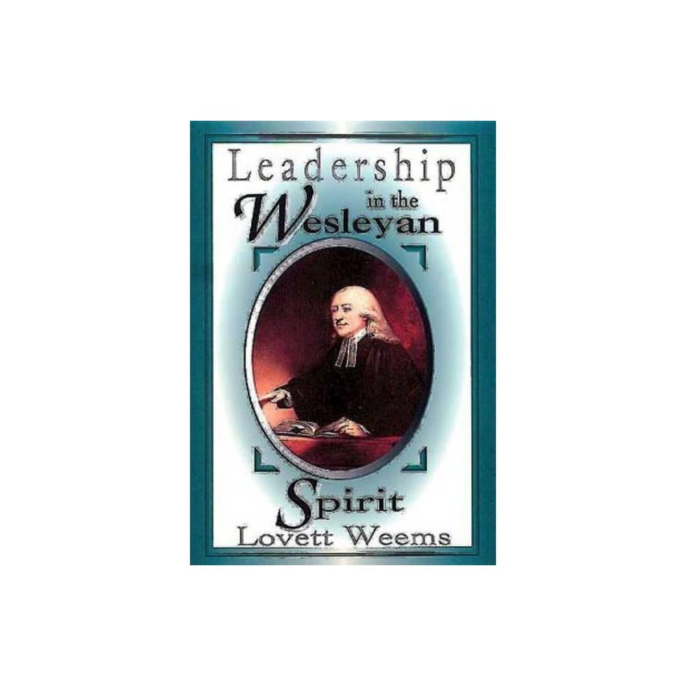 Leadership In The Wesleyan Spirit By Lovett H Weems Paperback