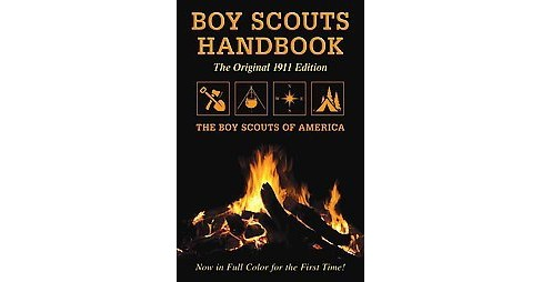 Boy Scouts Handbook : The Original 1911 Edition (Paperback) - image 1 of 1