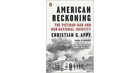 American Reckoning : The Vietnam War and Our National Identity (Reprint) (Paperback) (Christian G. Appy) - image 1 of 1