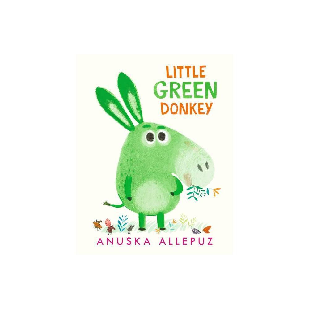 Little Green Donkey By Anuska Allepuz Hardcover