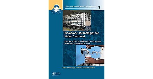 Membrane Technologies for Water Treatment : Removal of Toxic Trace Elements With Emphasis on Arsenic, - image 1 of 1