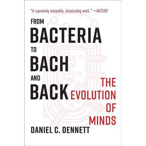From Bacteria to Bach and Back - by  Daniel C Dennett (Paperback) - image 1 of 1
