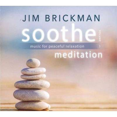 Jim Brickman - Soothe, Volume 3: Meditation- Music For Peaceful Relaxation (CD)