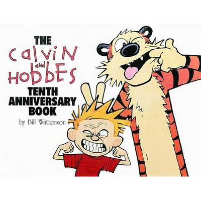 The Calvin and Hobbes Tenth Anniversary Book - 10th Edition by  Bill Watterson (Paperback)