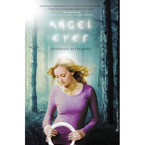 Angel Eyes - (Angel Eyes Novel) by  Shannon Dittemore (Paperback) - image 1 of 1
