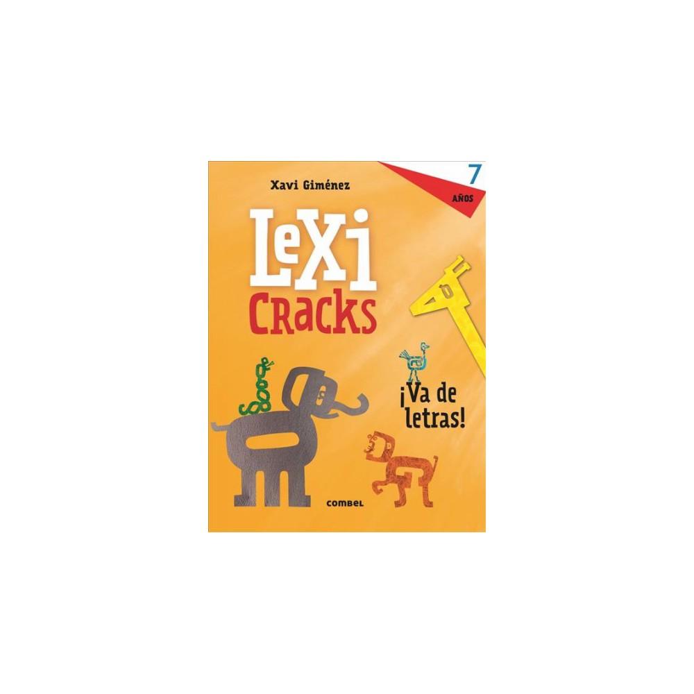 Lexicracks 7 años - (Lexicracks) by Anna Canyelles (Paperback)