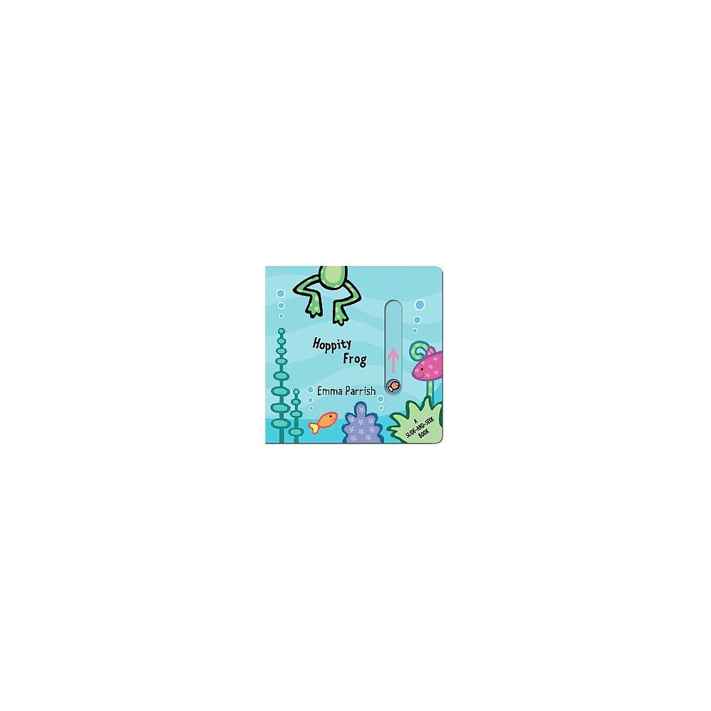 Hoppity Frog : A Slide-and-Seek Book (Reprint) (Hardcover) (Emma Parrish)