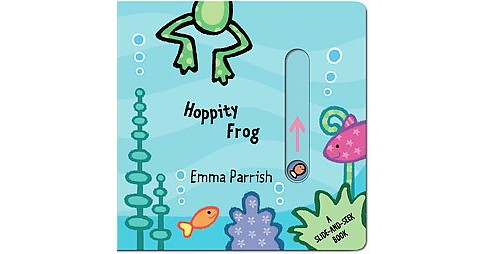 Hoppity Frog : A Slide-and-Seek Book (Reprint) (Hardcover) (Emma Parrish) - image 1 of 1