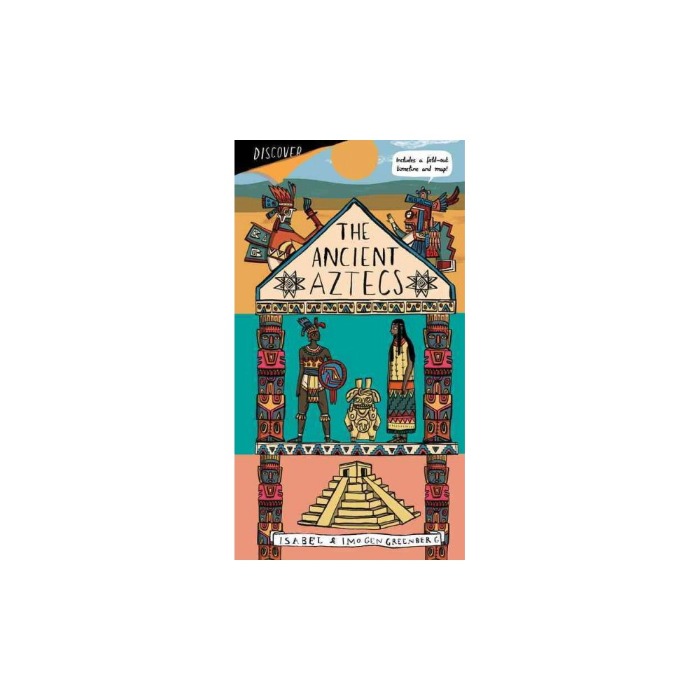 Aztec Empire - (Discover...) by Imogen Greenberg (Hardcover)