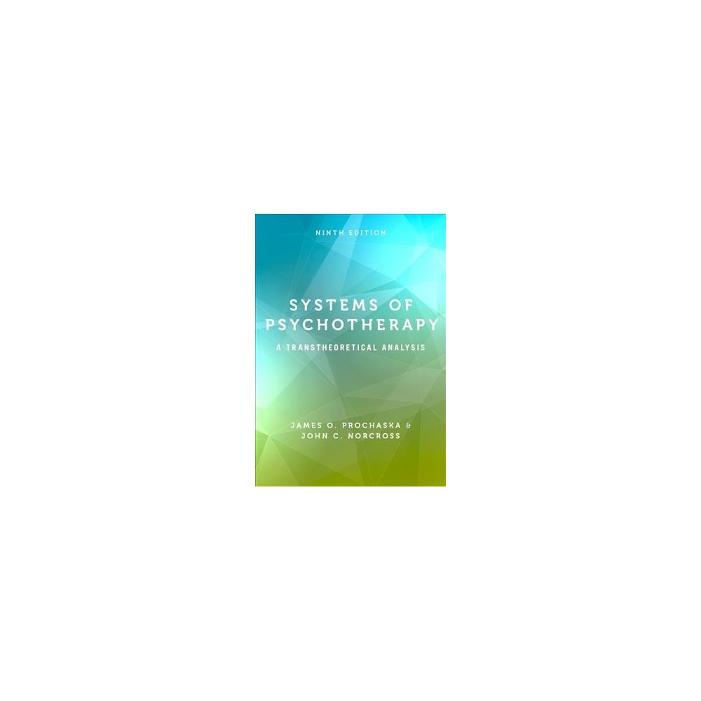 Systems of Psychotherapy : A Transtheoretical Analysis - 9 (Hardcover)