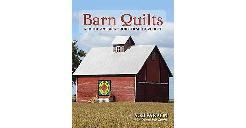 Barn Quilts and the American Quilt Trail Movement (Paperback) (Suzi Parron) - image 1 of 1