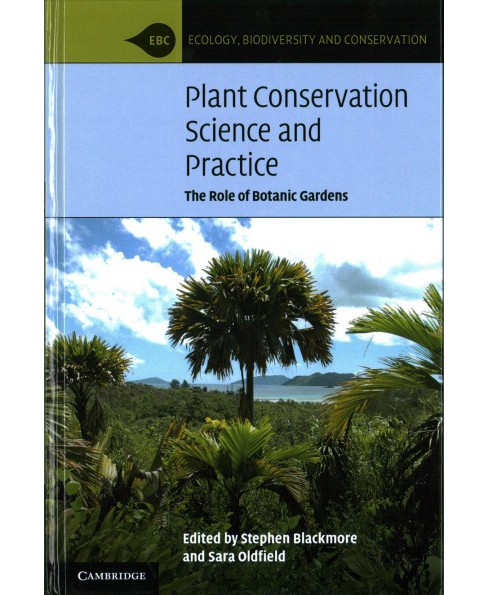 Plant Conservation Science and Practice : The Role of Botanic Gardens (Hardcover) (Sara  Oldfield) - image 1 of 1