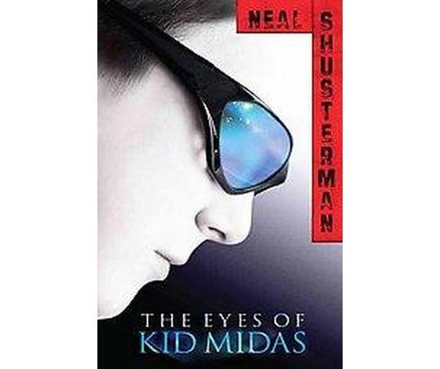 Eyes of Kid Midas (Reprint) (Paperback) (Neal Shusterman) - image 1 of 1