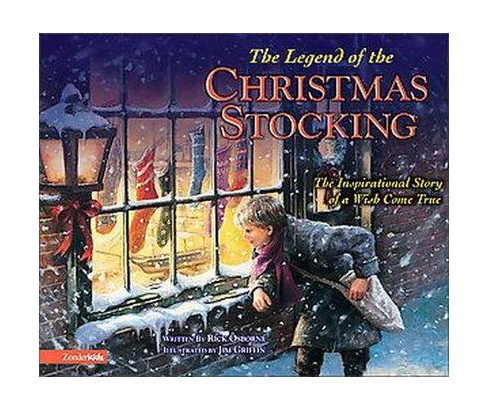 Legend of the Christmas Stocking : The Inspirational Story of a Wish Come True (Hardcover) (Rick - image 1 of 1