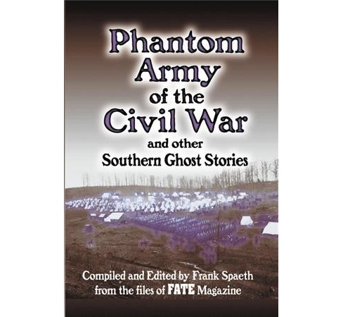 Phantom Army of the Civil War : And Other Southern Ghost Stories (Hardcover) - image 1 of 1