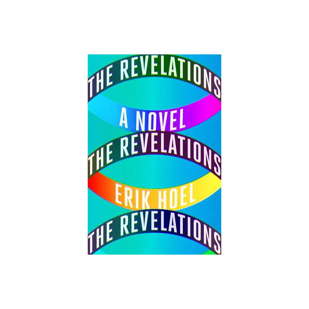 The Revelations By Erik Hoel Hardcover